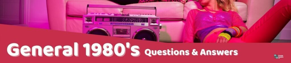 General 1980's Trivia Questions and Answers image